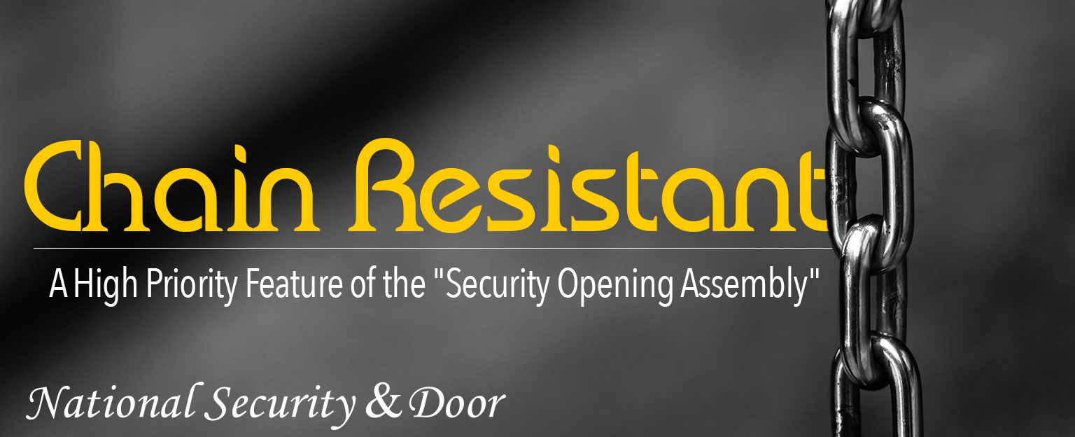 """Chain Resistant"" A High Priority Feature of the ""Security Opening Assembly"""