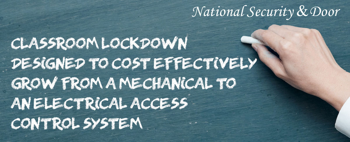 Classroom Lockdown Designed to Cost Effectively Grow From a Mechanical to an Electrical Access Control System